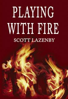 Book Smart with Scott Lazenby, Author of Playing with Fire